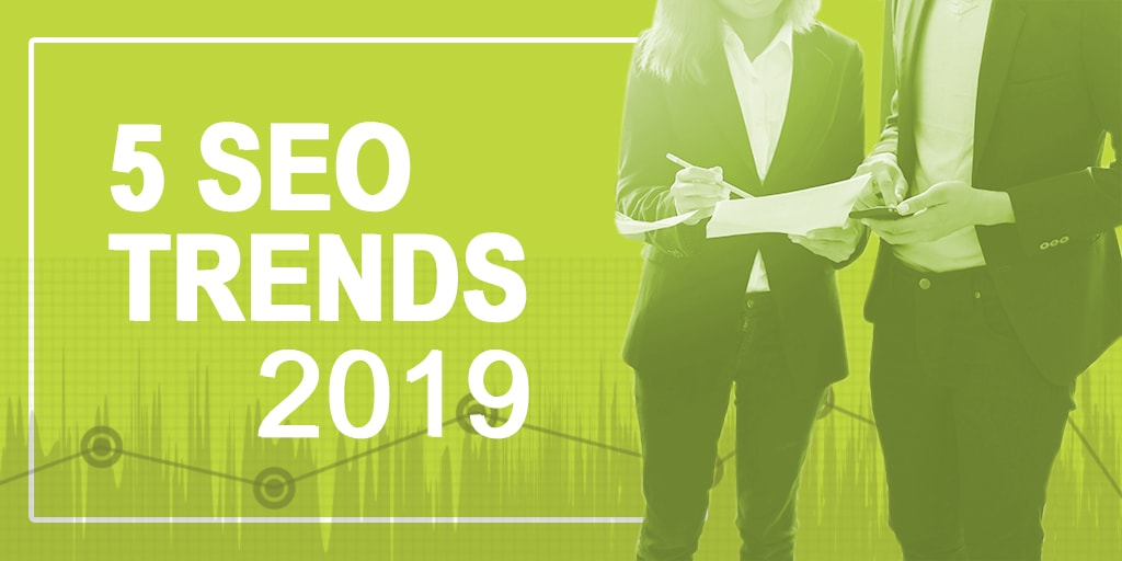 These 5 SEO Trends will Determine Online Business Success in 2019